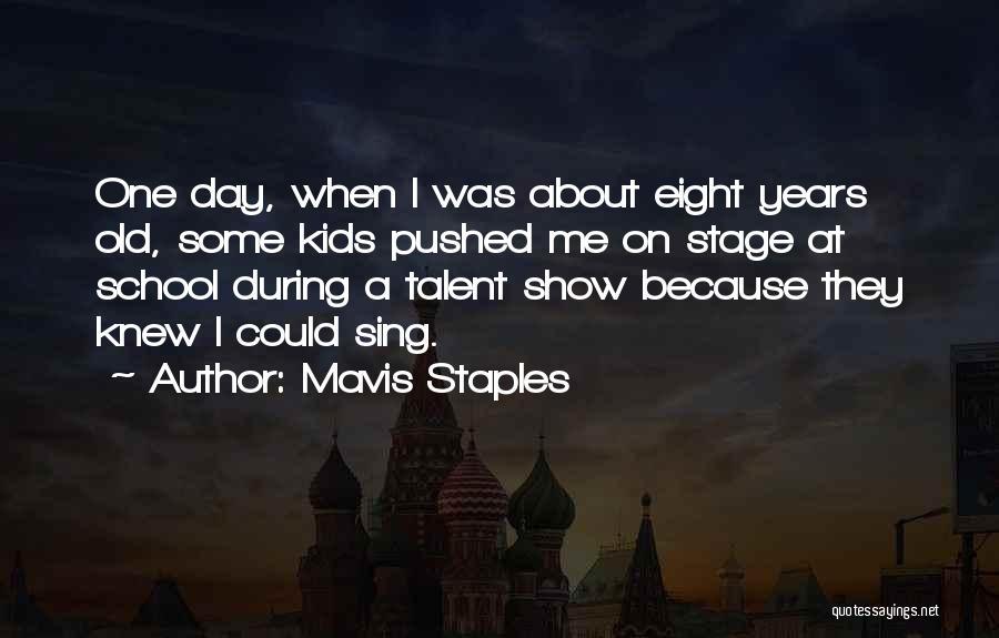 Best Talent Show Quotes By Mavis Staples
