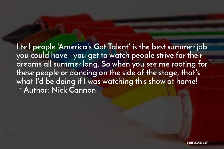 Best Talent Show Quotes By Nick Cannon
