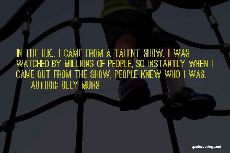 Best Talent Show Quotes By Olly Murs
