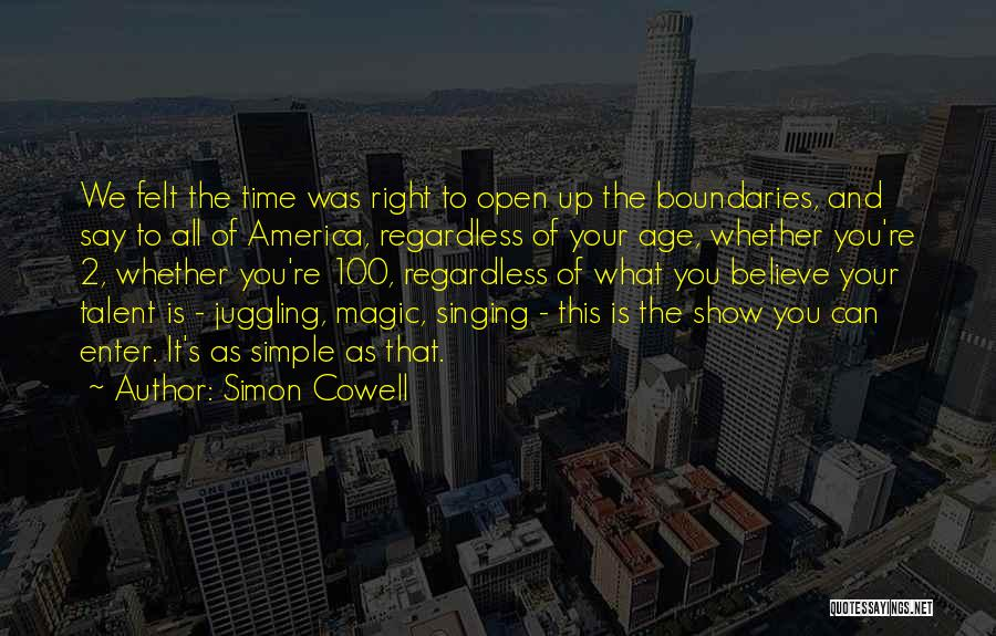 Best Talent Show Quotes By Simon Cowell