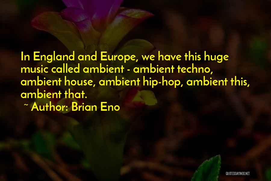 Best Techno Quotes By Brian Eno