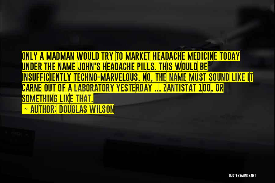 Best Techno Quotes By Douglas Wilson