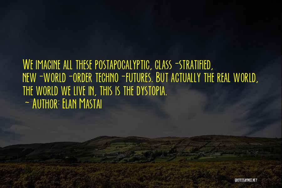 Best Techno Quotes By Elan Mastai
