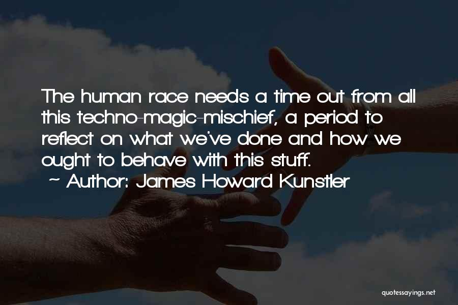 Best Techno Quotes By James Howard Kunstler