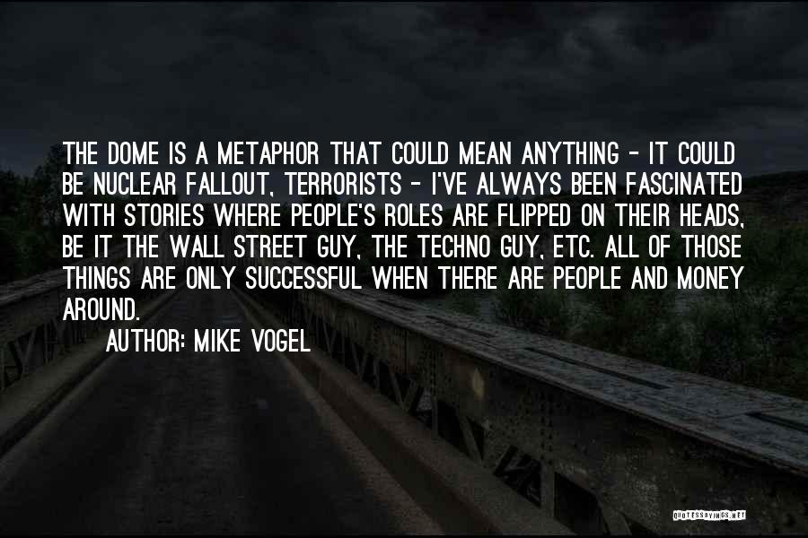 Best Techno Quotes By Mike Vogel