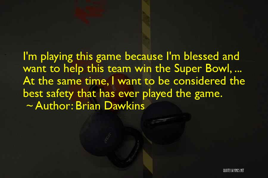 Best Time Ever Quotes By Brian Dawkins