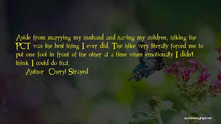Best Time Ever Quotes By Cheryl Strayed