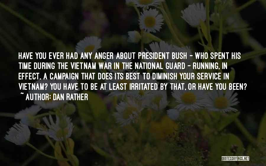 Best Time Ever Quotes By Dan Rather