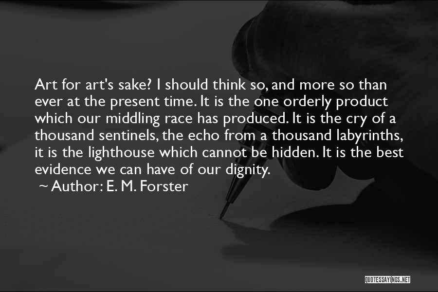 Best Time Ever Quotes By E. M. Forster