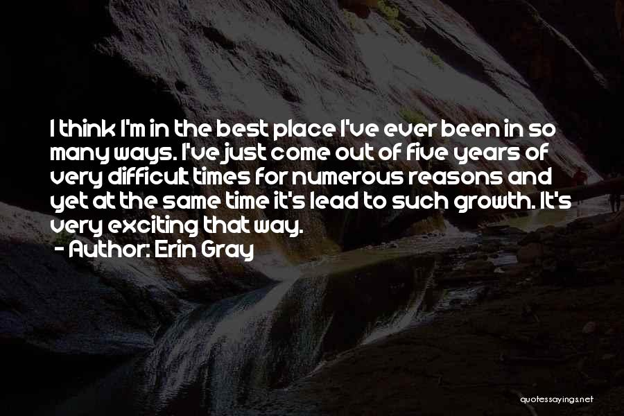 Best Time Ever Quotes By Erin Gray
