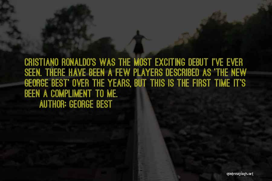 Best Time Ever Quotes By George Best