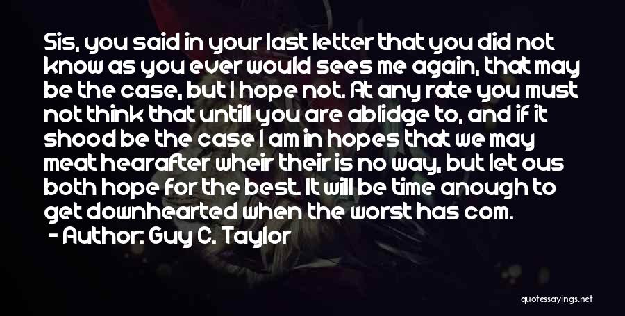 Best Time Ever Quotes By Guy C. Taylor