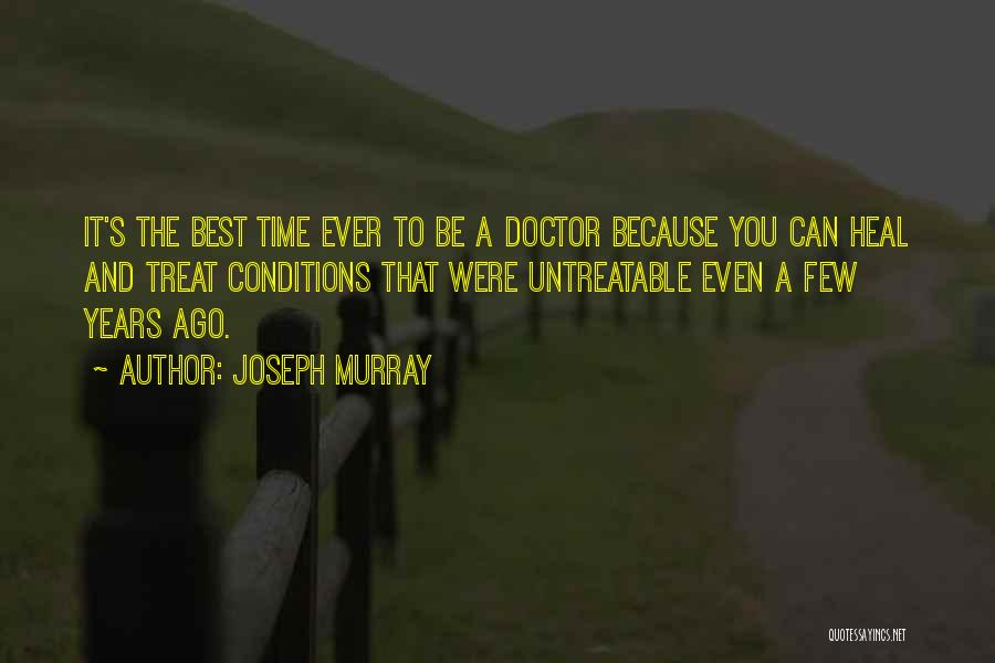 Best Time Ever Quotes By Joseph Murray