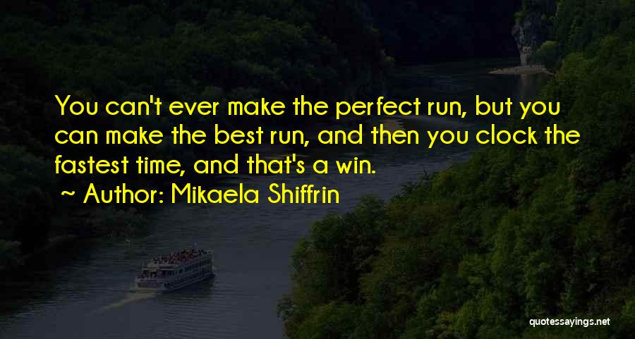 Best Time Ever Quotes By Mikaela Shiffrin