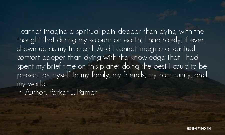 Best Time Ever Quotes By Parker J. Palmer