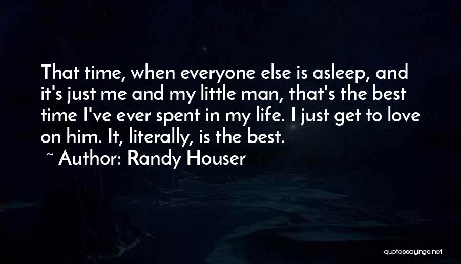 Best Time Ever Quotes By Randy Houser