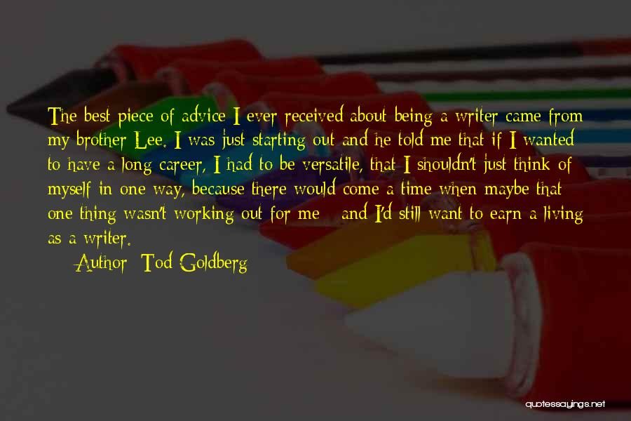 Best Time Ever Quotes By Tod Goldberg