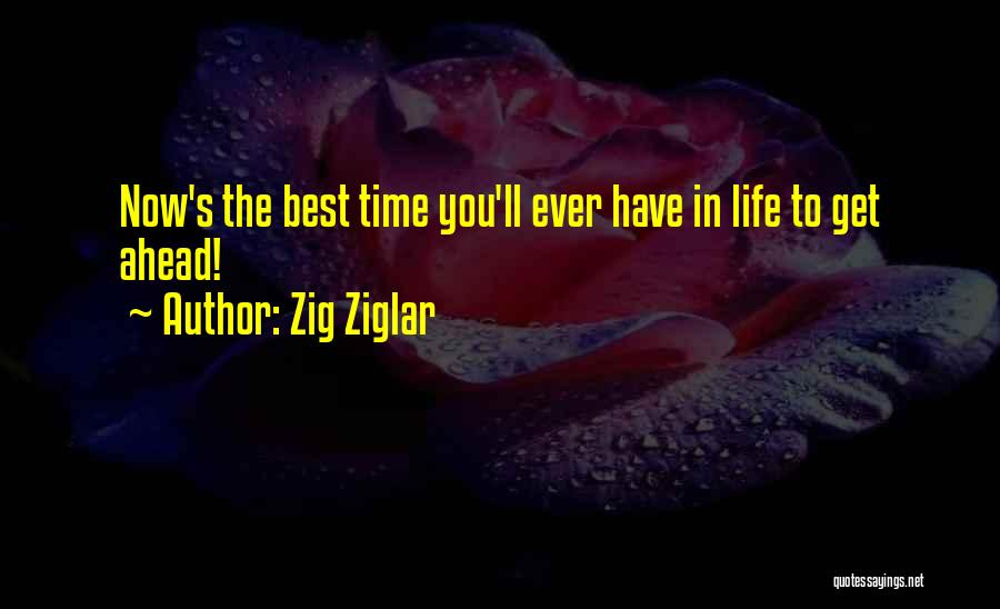 Best Time Ever Quotes By Zig Ziglar