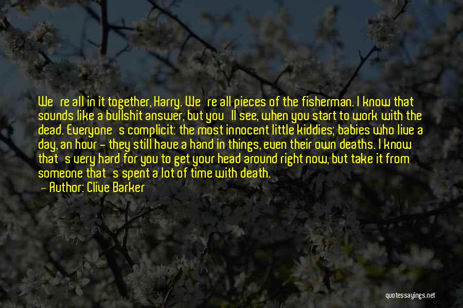 Best Time Spent Together Quotes By Clive Barker