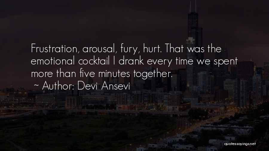 Best Time Spent Together Quotes By Devi Ansevi