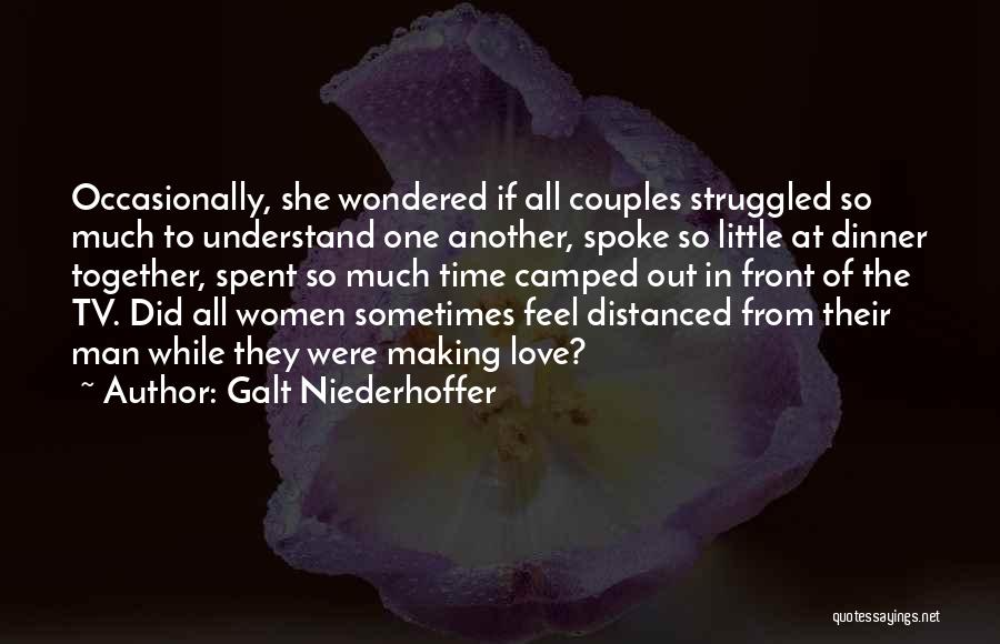 Best Time Spent Together Quotes By Galt Niederhoffer