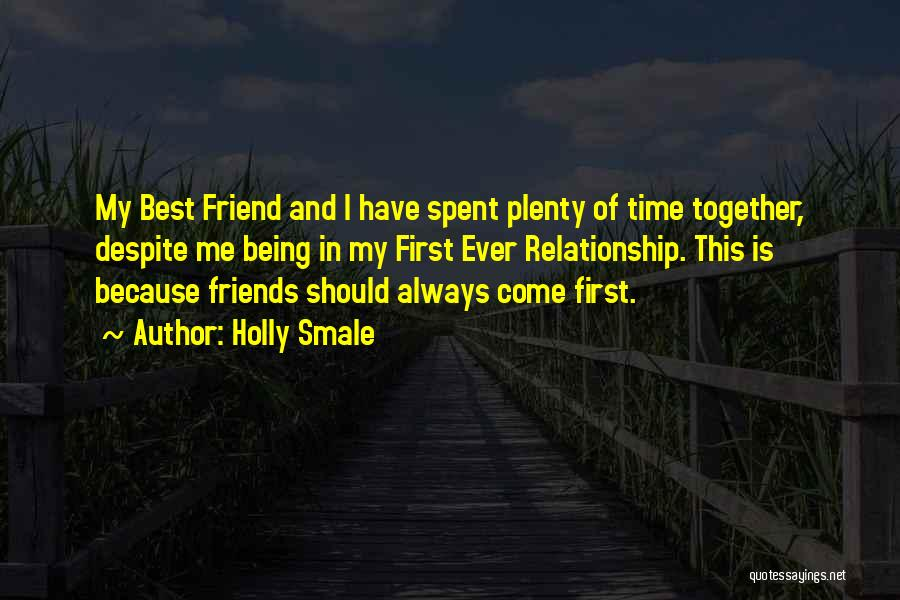 Best Time Spent Together Quotes By Holly Smale