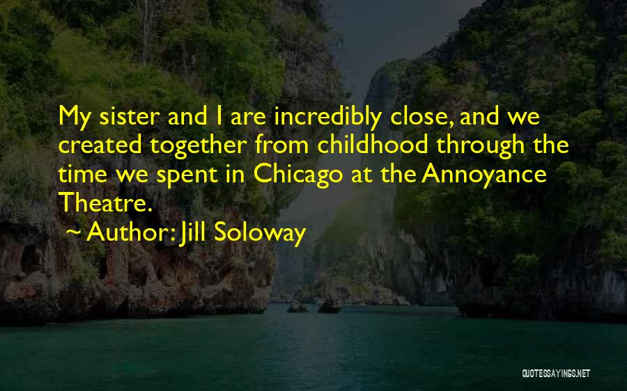 Best Time Spent Together Quotes By Jill Soloway