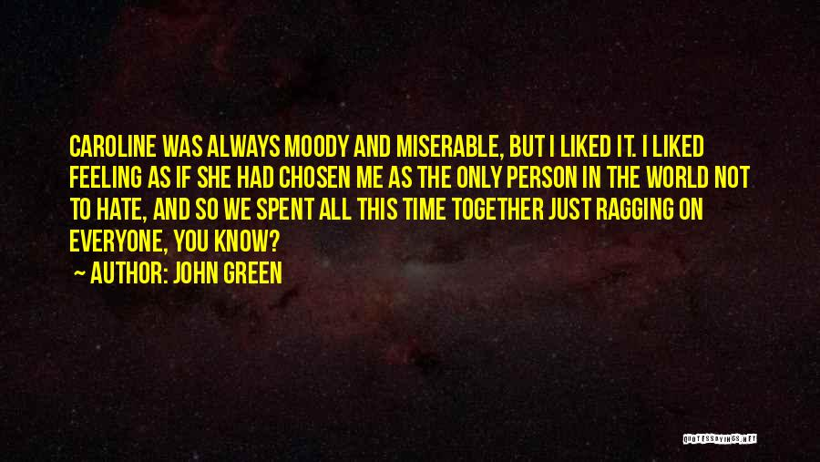 Best Time Spent Together Quotes By John Green