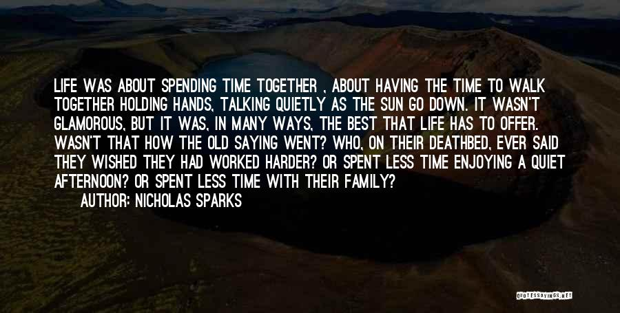 Best Time Spent Together Quotes By Nicholas Sparks