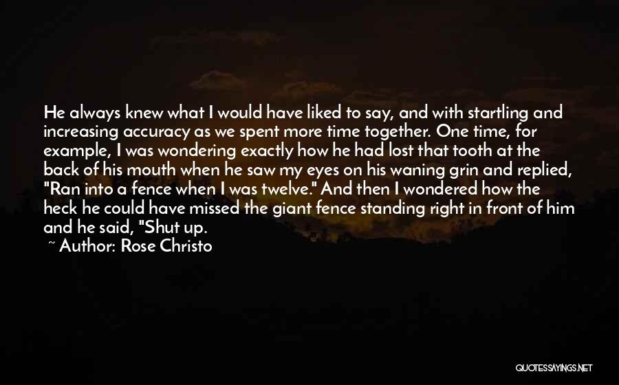 Best Time Spent Together Quotes By Rose Christo