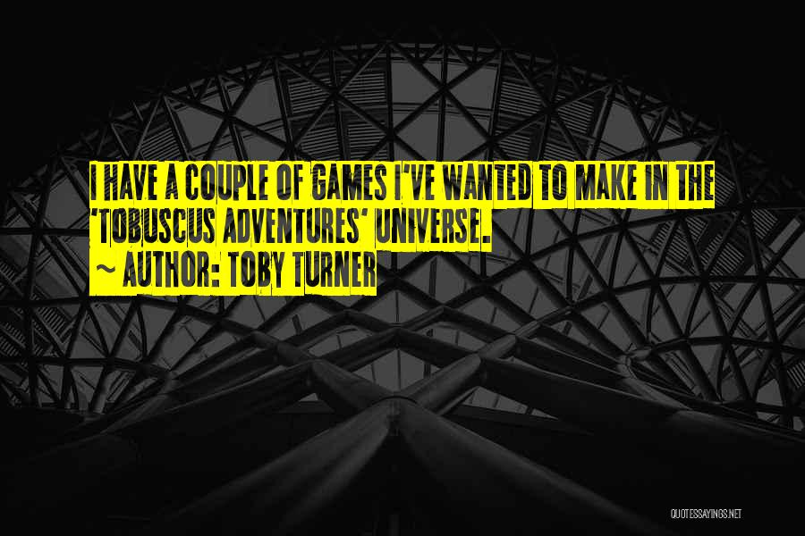 Best Tobuscus Quotes By Toby Turner