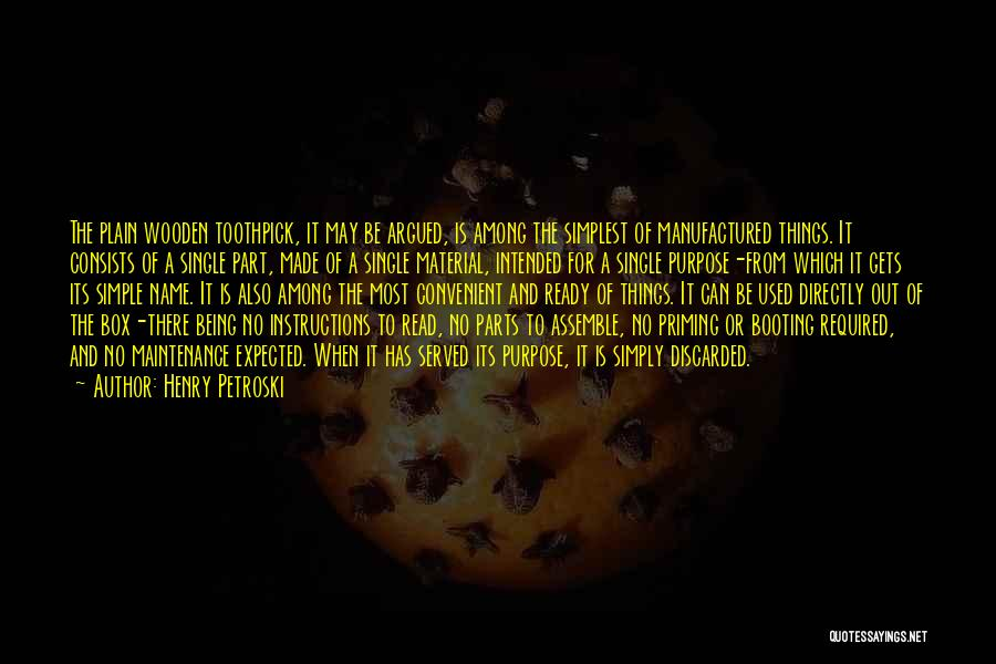 Best Toothpick Quotes By Henry Petroski