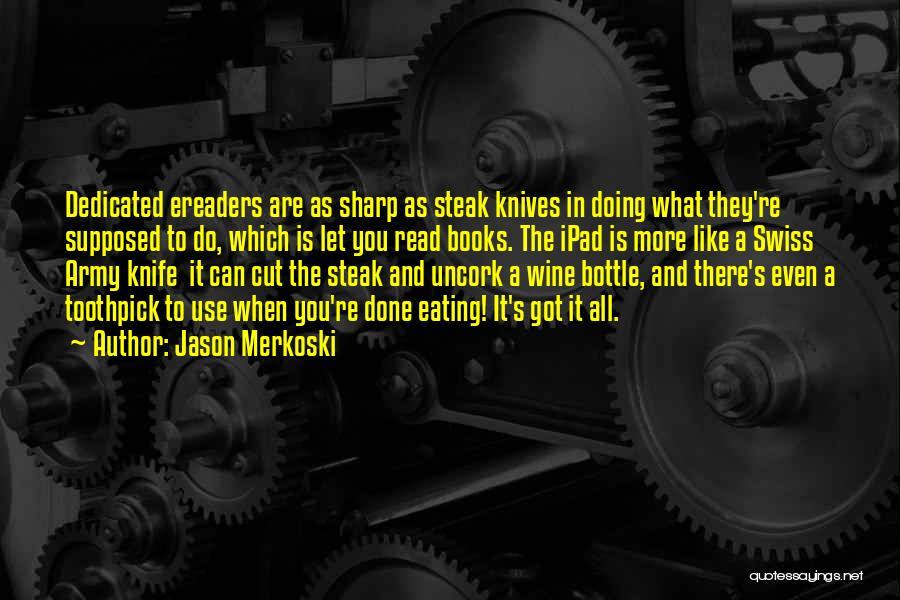 Best Toothpick Quotes By Jason Merkoski