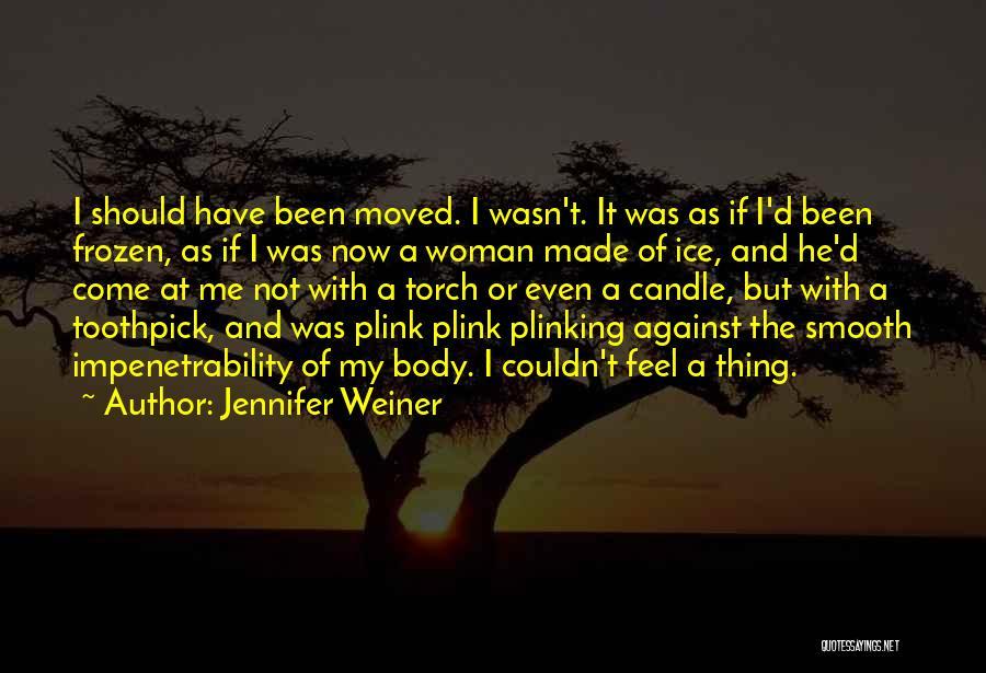 Best Toothpick Quotes By Jennifer Weiner