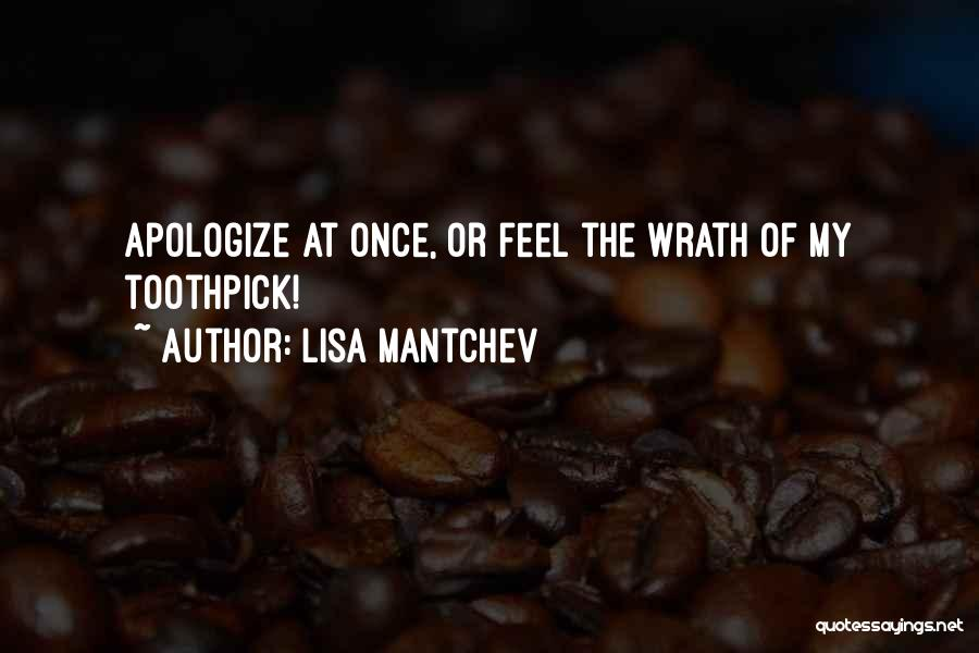 Best Toothpick Quotes By Lisa Mantchev