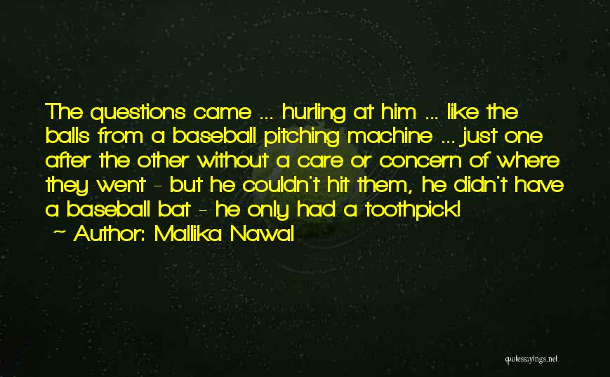 Best Toothpick Quotes By Mallika Nawal