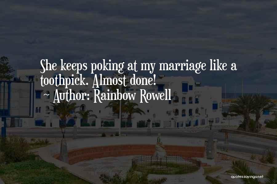 Best Toothpick Quotes By Rainbow Rowell