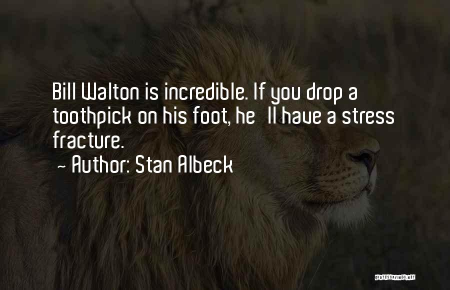 Best Toothpick Quotes By Stan Albeck