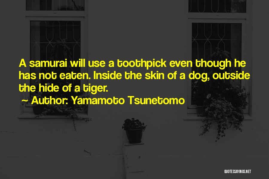 Best Toothpick Quotes By Yamamoto Tsunetomo