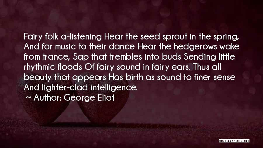 Best Trance Music Quotes By George Eliot
