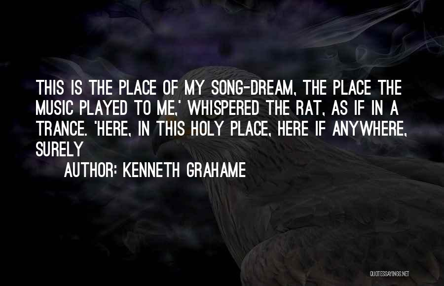 Best Trance Music Quotes By Kenneth Grahame