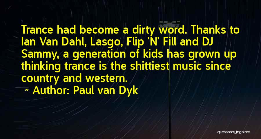 Best Trance Music Quotes By Paul Van Dyk