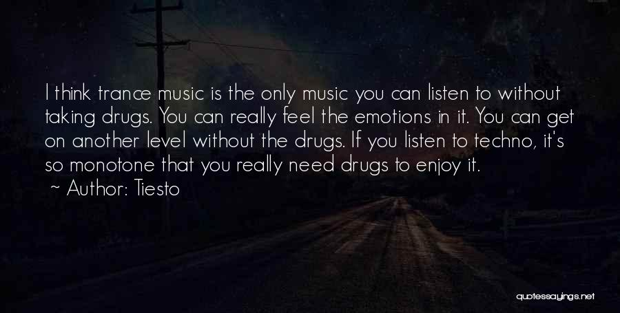 Best Trance Music Quotes By Tiesto