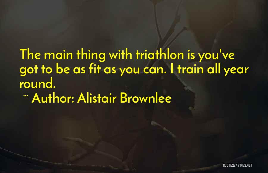 Best Triathlon Quotes By Alistair Brownlee
