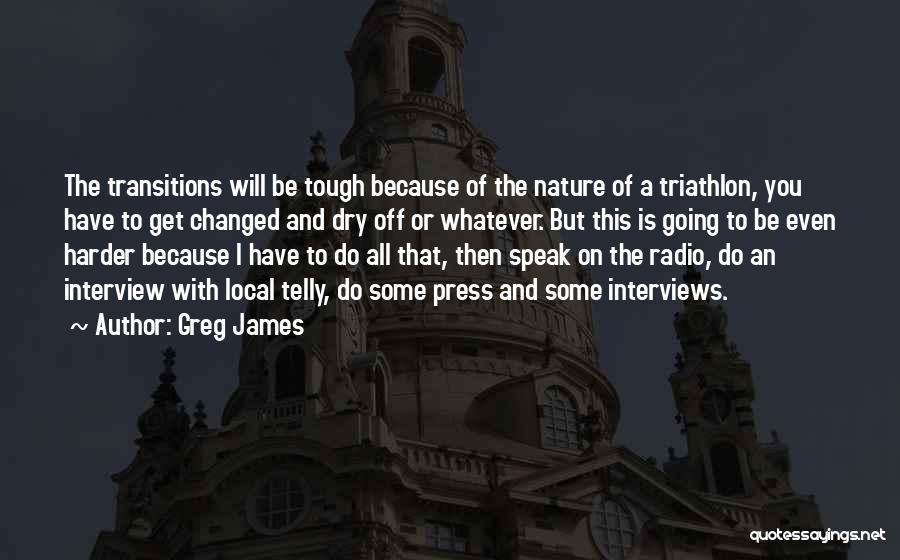 Best Triathlon Quotes By Greg James