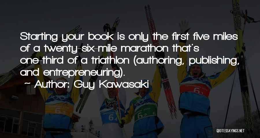 Best Triathlon Quotes By Guy Kawasaki