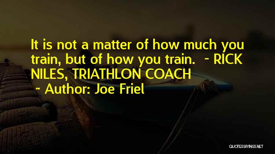 Best Triathlon Quotes By Joe Friel