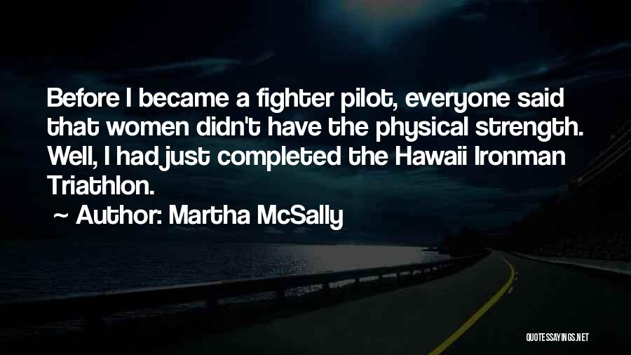 Best Triathlon Quotes By Martha McSally