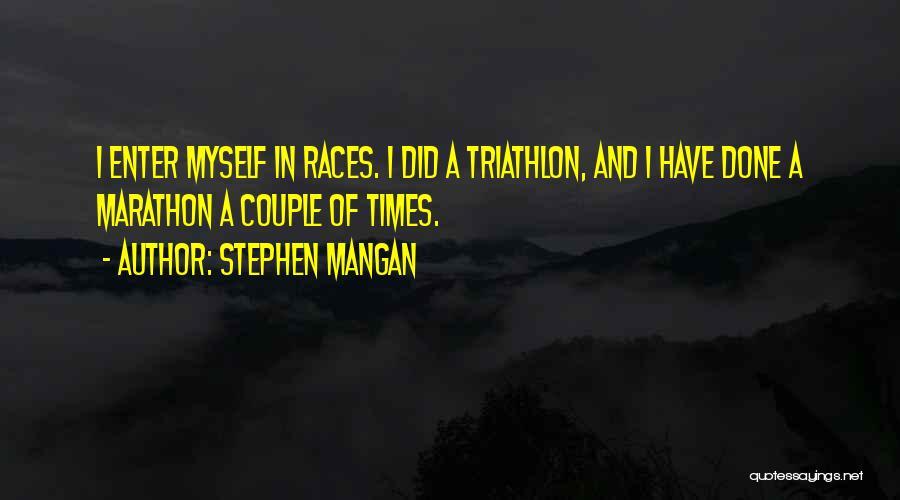Best Triathlon Quotes By Stephen Mangan