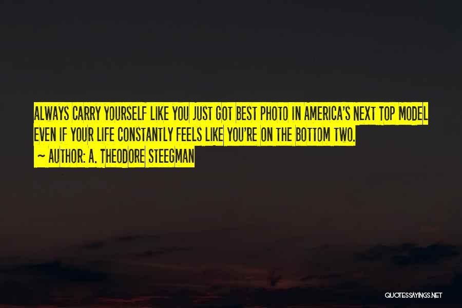Best Tumblr For Life Quotes By A. Theodore Steegman